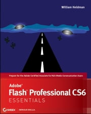 Adobe Flash Professional CS6 Essentials ebook by William Heldman