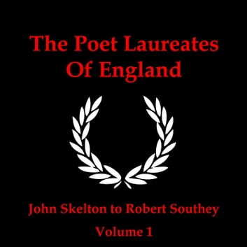 Poet Laureates Volume 1, The audiobook by John Skelton,Ben Jonson,Edmund Spenser