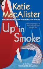 Up In Smoke - A Novel of the Silver Dragons ebook by Katie Macalister