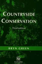Countryside Conservation - Land Ecology, Planning and Management ebook by Bryn Green