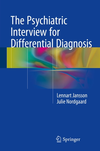 The Psychiatric Interview for Differential Diagnosis ebook by Julie Nordgaard,Lennart Jansson