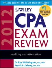 Wiley CPA Exam Review 2012, Auditing and Attestation ebook by O. Ray Whittington,Patrick R. Delaney
