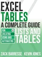 Excel Tables ebook by Zack Barresse,Kevin Jones