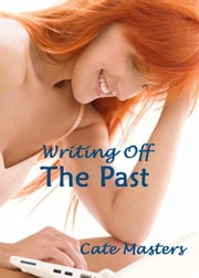 Writing Off the Past ebook by Cate Masters