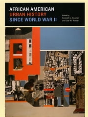 African American Urban History since World War II ebook by Kenneth L. Kusmer, Joe W. Trotter