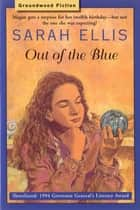 Out of the Blue ebook by Sarah Ellis
