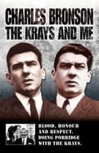 The Krays and Me ebook by Charlie Bronson,Stephen Richards