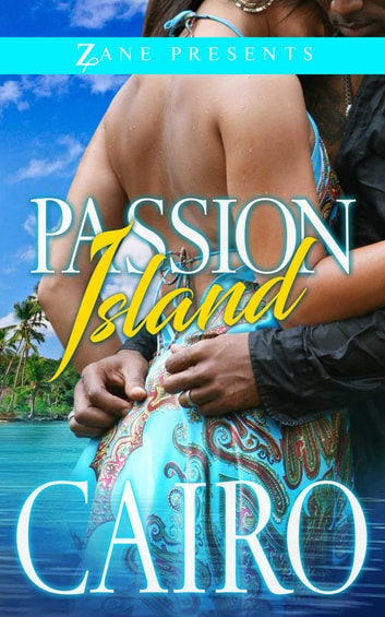 Passion Island - A Novel ebook by Cairo