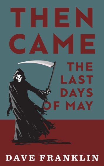 Then Came The Last Days Of May - A Supernatural Novella ebook by Dave Franklin