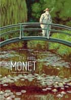 Monet - Nomade de la lumière ebook by Efa, Salva Rubio