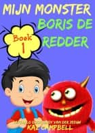 Mijn Monster - Boek 1 - Boris De Redder ebook by Kaz Campbell