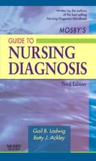 Mosby's Guide to Nursing Diagnosis ebook by Gail B. Ladwig, Betty J. Ackley
