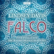 Falco: The Complete BBC Radio collection - Five full-cast dramatisations audiobook by Lindsey Davis