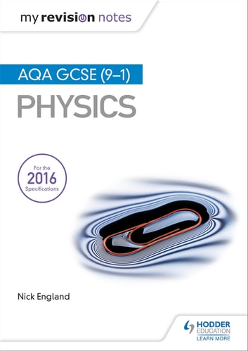 My Revision Notes: AQA GCSE (9-1) Physics ebook by Nick England