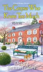 The Corpse Who Knew Too Much ebook by