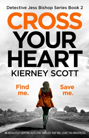 Cross Your Heart - An absolutely gripping detective thriller that will leave you breathless ebook by Kierney Scott