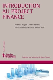 Introduction au project finance ebook by Nimrod Roger Tafotie Youmsi, Philippe Bourin, André Prüm