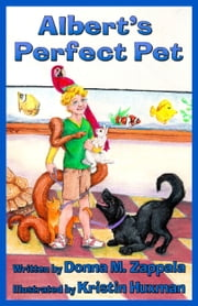 Albert's Perfect Pet ebook by Donna M. Zappala