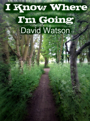 I Know Where I'm Going ebook by David Watson