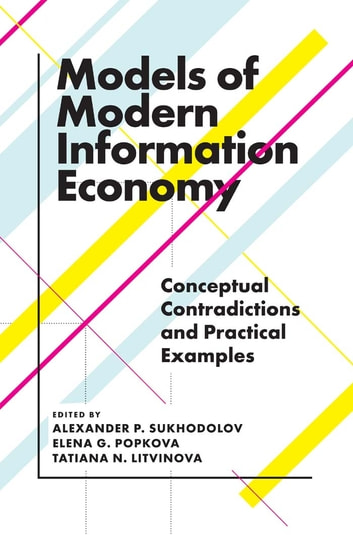 Models Of Modern Information Economy Conceptual Contradictions And Practical Examples Ebook By