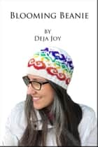 Blooming Beanie ebook by Deja Joy