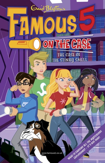 Famous 5 on the Case: Case File 8: The Case of the Stinky Smell - Case File 8 The Case of the Stinky Smell ebook by Enid Blyton