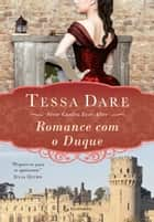 Romance com o Duque ebook by Tessa Dare, A C Reis