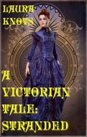 A Victorian Tale: Stranded ebook by Laura Knots