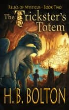 The Trickster's Totem - Book Two ebook by H.B. Bolton