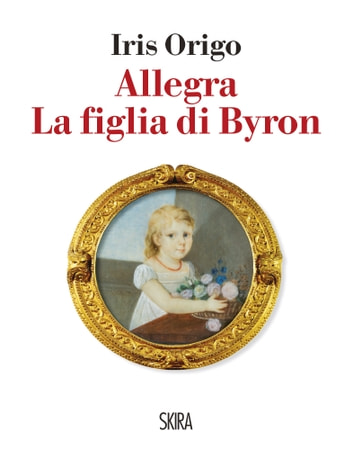 Allegra - La figlia di Byron ebook by Iris Origo