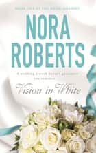 Vision in White - Number 1 in series ebook by Nora Roberts