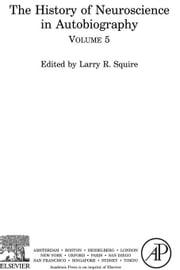 The History of Neuroscience in Autobiography ebook by Squire, Larry R.