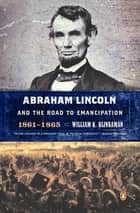 Abraham Lincoln and the Road to Emancipation, 1861-1865 ebook by William K. Klingaman