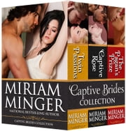 Captive Brides Collection - Three Full-Length Sexy Medieval Historical Romance Novels ebook by Miriam Minger