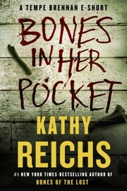 Bones in Her Pocket - A Tempe Brennan E-Short ebook by Kathy Reichs
