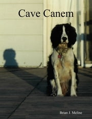 Cave Canem ebook by Brian J. Meline