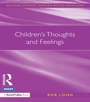 Children's Thoughts and Feelings ebook by Rob Long