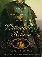 Willoughby's Return - A tale of almost irresistible temptation ebook by Jane Odiwe