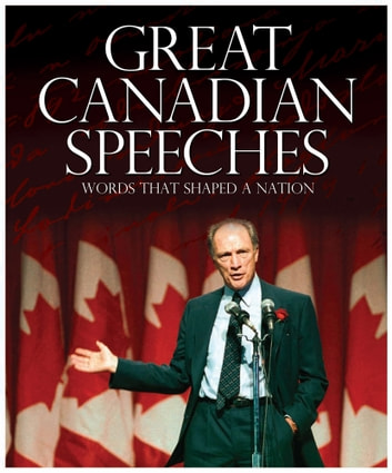 Great Canadian Speeches - Words that Shaped a Nation ebook by Brian Busby