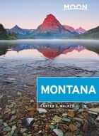 Moon Montana - With Yellowstone National Park ebook by Carter G. Walker