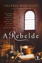A rebelde ebook by Valeria Montaldi