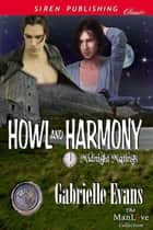Howl and Harmony ebook by Gabrielle Evans