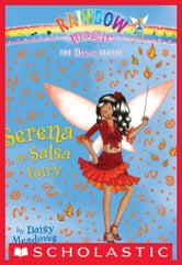 Dance Fairies #6: Serena the Salsa Fairy - A Rainbow Magic Book ebook by Daisy Meadows