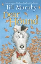 Dear Hound ebook by Jill Murphy