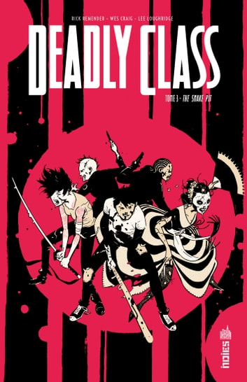 Deadly Class - Tome 3 eBook by Rick Remender,Wes Craig