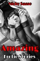 Amazing Erotic Stories ebook by Nicky Sasso