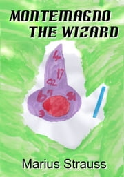 Montemagno The Wizard ebook by Marius Strauss