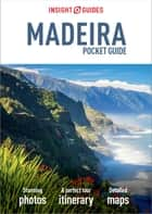 Insight Pocket Guide Madeira ebook by Insight Guides