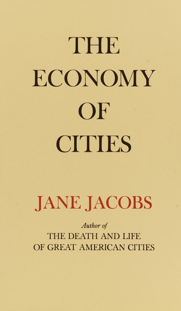 The Economy of Cities ebook by Jane Jacobs