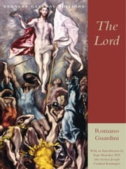 The Lord ebook by Romano Guardini,Joseph Cardinal Ratzinger
